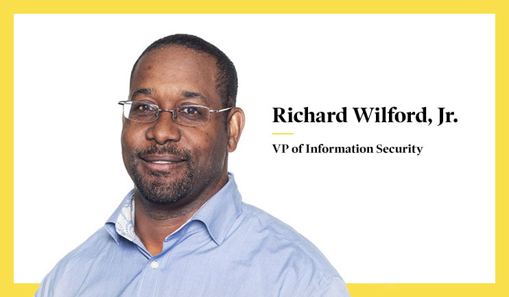 Richard Wilford Jr., VP of Information Security